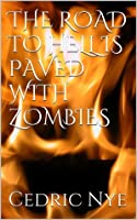 The Road to Hell is Paved With Zombies (Zombie Fighter Jango, #1)