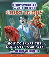 How to Scare the Pants Off Your Pets (Ghost Buddy #3)