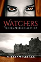 The Watchers: The Complete Collection