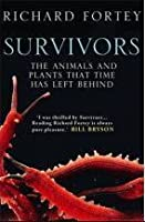 Survivors; the Animals and Plants that Time has Left Behind