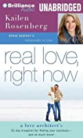 Real Love, Right Now: A Love Architect Thirty-Day Blueprint for Finding Your Soul Mate