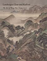 Landscapes Clear and Radiant: The Art of Wang Hui (1632–1717)
