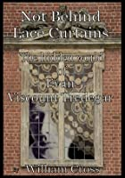Not Behind Laced Curtains - The Hidden World of Evan Viscount Tredegar