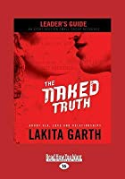 The Naked Truth Leader's Guide: About Sex, Love and Relationships (Large Print 16pt)