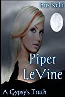 Piper Levine, a Gypsy's Truth