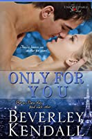 Only For You (Unforgettable You, #1)