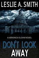 Don't Look Away (Veronica Sloan #1)