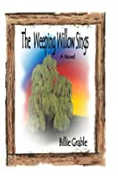The Weeping Willow Sings