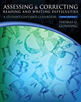 Assessing and Correcting Reading and Writing Difficulties: A Student-Centered Classroom