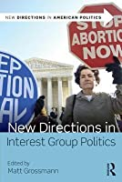 New Directions in Interest Group Politics