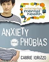Anxiety and Phobias