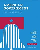 American Government: Roots and Reform