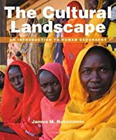 The Cultural Landscape: An Introduction to Human Geography [with MasteringGeography & eText Access Code]