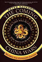 The Coming China Wars: Where They Will Be Fought and How They Can Be Won