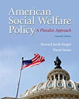 American Social Welfare Policy: A Pluralist Approach