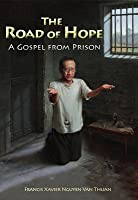 The Road of Hope: A Gospel from Prison