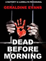Dead Before Morning (Rafferty and Llewellyn Police Procedural Series - Book 1)