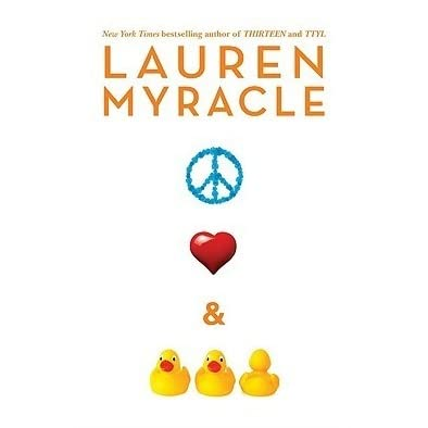 Teenage Love Quotes Goodreads : Peace, Love, and Baby Ducks by Lauren Myracle Reviews, Discussion ...