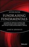 Fundraising Fundamentals: A Guide to Annual Giving for Professionals and Volunteers