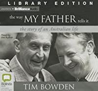 Way My Father Tells It, The: The story of an Australian Life