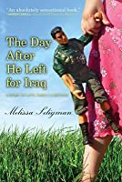 The Day After He Left for Iraq: A Story of Love, Family & Reunion