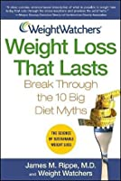 Weight Watchers Weight Loss That Lasts: Break Through the 10 Big Diet Myths