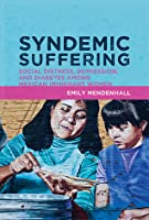 Syndemic Suffering: Social Distress, Depression, and Diabetes Among Mexican Immigrant Women