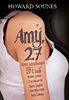 Amy, 27: Amy Winehouse and The 27 Club