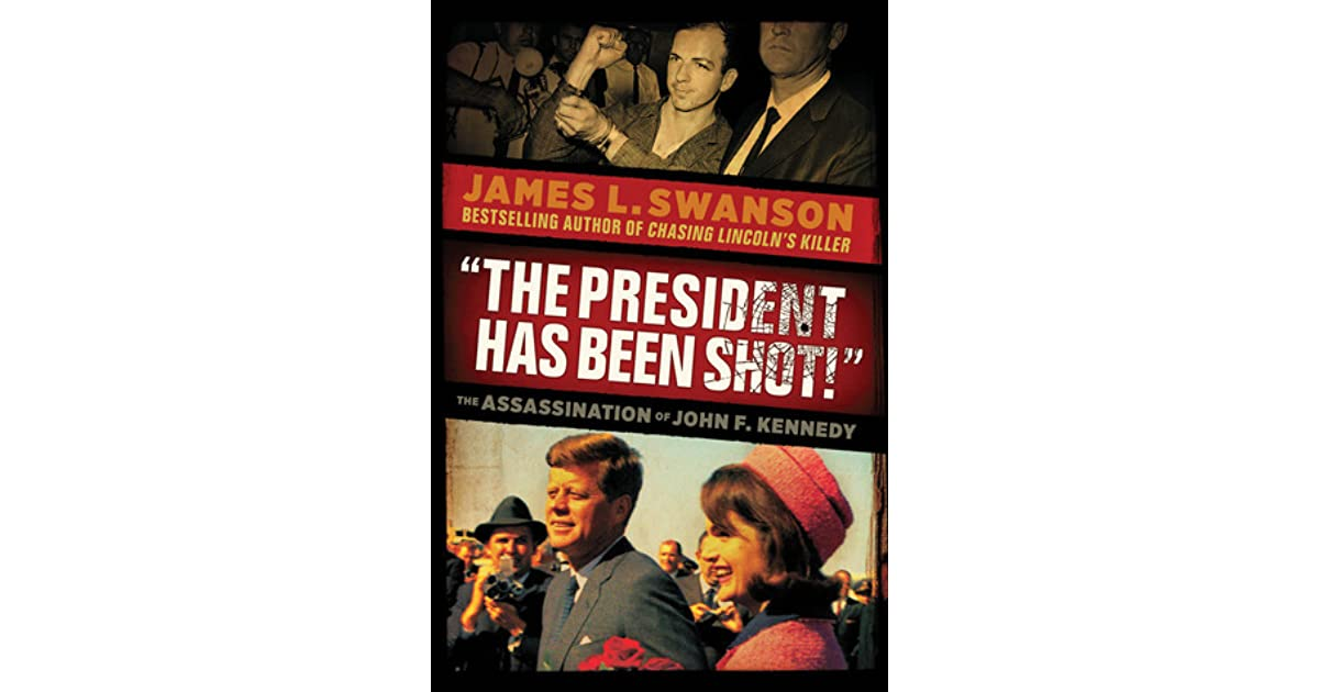 creative writing the president has been shot James swanson, author of the highly acclaimed chasing lincoln's killer, has done it again with this gripping account of another assassination.