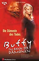 Die Dämonin des Todes (Buffy the Vampire Slayer: Season 3, #9)