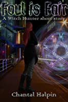Foul is Fair (The Witch Hunters)