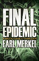 Final Epidemic (Beck Casey #1)