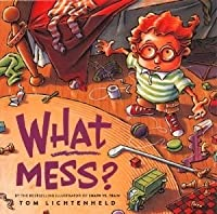 What Mess?
