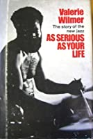 As Serious As Your Life: The story of the new jazz