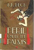 Peril Under The Palms