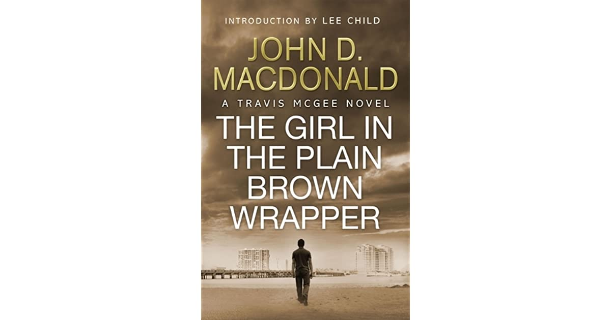 John D Macdonald Quotes: The Girl In The Plain Brown Wrapper (Travis McGee, #10) By