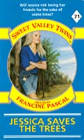 Jessica Saves the Trees (Sweet Valley Twins, #71)