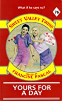 Yours For a Day (Sweet Valley Twins, #76)