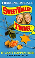 It Can't Happen Here (Sweet Valley Twins, #86)