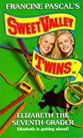 Elizabeth the Seventh-Grader (Sweet Valley Twins, #85)