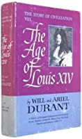 The Age of Louis XIV (Story of Civilization, Vol 8)