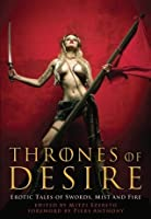 Thrones of Desire: Erotic Tales of Swords, Mist and Fire