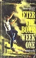 After the Bomb: Week One