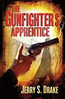 Gunfighter's Apprentice, The