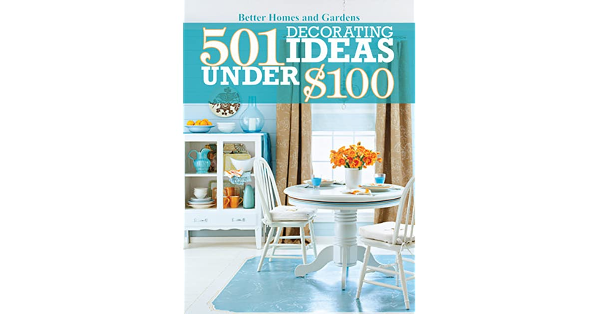 501 Decorating Ideas Under 100 By Better Homes And Gardens Reviews Discussion Bookclubs Lists