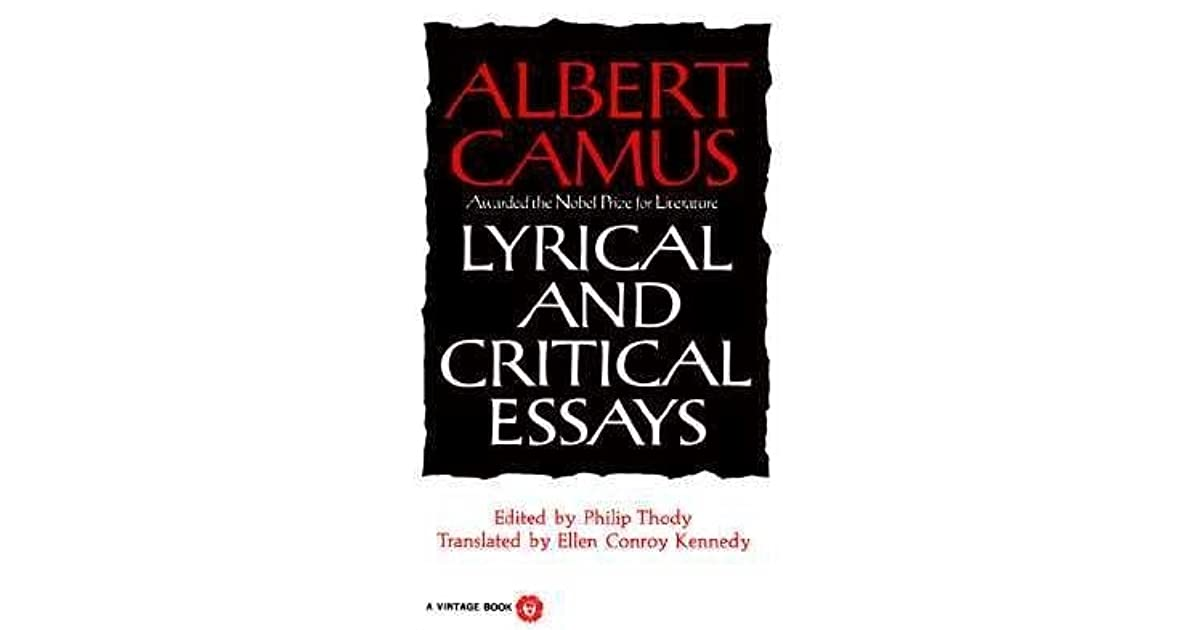 camus lyrical and critical essays contents Buy the paperback book lyrical and critical essays by albert camus at indigoca, canada's largest bookstore + get free shipping on religion and spirituality books.