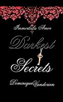 Darkest Secrets (Immortalis Amor #1)