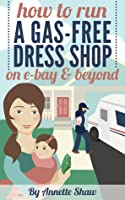 How to Run a Gas-Free Dress Shop on eBay & Beyond
