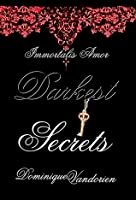 Darkest Secrets (Immortalis Amor)