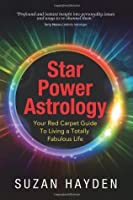 Star Power Astrology (Your Red Carpet Guide To Living A Totally Fabulous Life)
